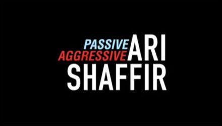 Ari Shaffir - Passive Aggressive