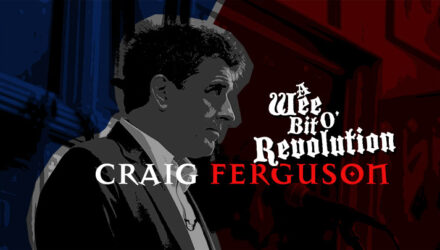 Craig Ferguson - A Wee Bit O' Revolution