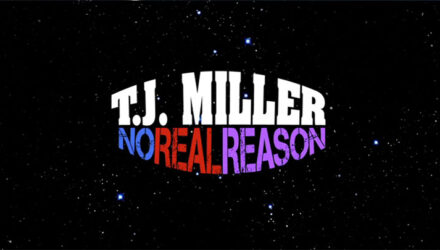 TJ Miller - No Real Reason